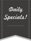 See Our Daily Specials